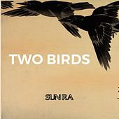 Two Birds by Sun Ra
