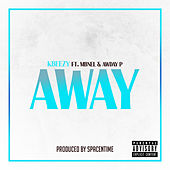 Away by K-Beezy