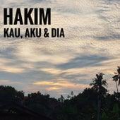 Kau, Aku & DIA by Hakim
