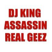 Real Geez de Dj King Assassin