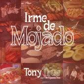 Irme de Mojado de Tony True and the Tijuana Tres