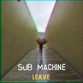 Leave von Submachine