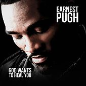 God Wants You To Heal de Earnest Pugh