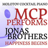 MCP Performs Jonas Brothers: Happiness Begins de Molotov Cocktail Piano