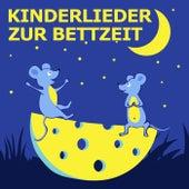 Kinderlieder zur Bettzeit von Kinder Lieder