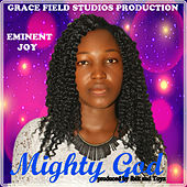 Mighty God by Eminent Joy