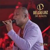 30 Anos, Ep. 04 (Ao Vivo) van Délcio Luiz