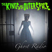 Ghost Radio by The Kings of Outer Space