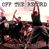 Get off My Back by Off the Record