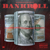 Bankroll by Slimelife Shawty