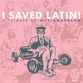 I Saved Latin! a Tribute to Wes Anderson - Bonus Single von Various Artists