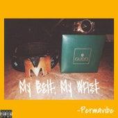My Belt, My Wrist von PermaVibe