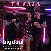 Ta Fala by Big Deal