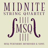 MSQ Performs Mumford & Sons de Midnite String Quartet
