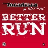 Better Run - taken from Superstar Remixes von Tocadisco