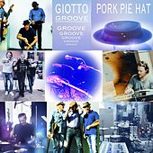 Giotto Groove (Unfiltered Sessions) de Pork Pie Hat