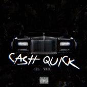 Cash Quick by Lil Vick