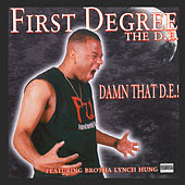 Damn That D.E. von First Degree The D.E.