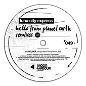 Hello From Planet Earth Remixes Vol.2 de Luna City Express