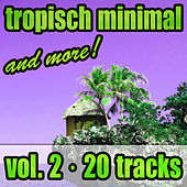 Tropisch Minimal & More Vol. 2 di Various Artists
