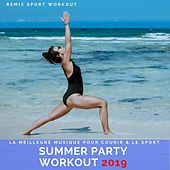 Summer Party Workout 2019 (La Meilleure Musique Pour Courir & Le Sport) von Remix Sport Workout