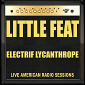 Electrif Lycanthrope (Live) by Little Feat