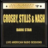 Dark Star (Live) de Crosby, Stills and Nash