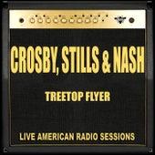 Treetop Flyer (Live) de Crosby, Stills and Nash