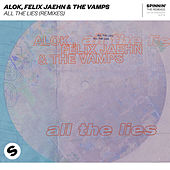 All The Lies (Remixes) di Alok