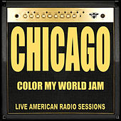 Color My World Jam (Live) by Chicago