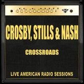 Crossroads (Live) de Crosby, Stills and Nash