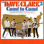 Coast to Coast (2019 - Remaster) by The Dave Clark Five