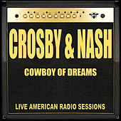 Cowboy Of Dreams (Live) by Crosby & Nash