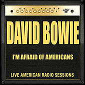 I'm Afraid Of Americans (Live) von David Bowie