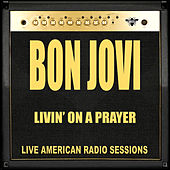 Livin' On A Prayer (Live) de Bon Jovi