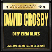 Deep Elem Blues (Live) von David Crosby