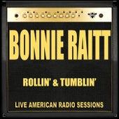 Rollin' & Tumblin' (Live) by Bonnie Raitt