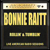 Rollin' & Tumblin' (Live) von Bonnie Raitt