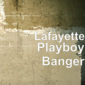 Playboy Banger by Lafayette