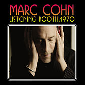 Listening Booth: 1970 by Marc Cohn