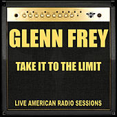 Take It To The Limit de Glenn Frey