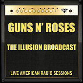 The Illusion Broadcast (Live) by Guns N' Roses