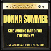 She Works Hard For The Money (Live) van Donna Summer