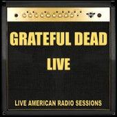 Grateful Dead Live (Live) by Grateful Dead