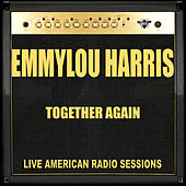Together Again (Live) by Emmylou Harris