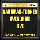 Bachman-Turner Overdrive Live von Bachman-Turner Overdrive