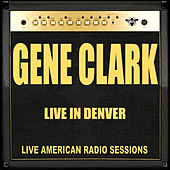 Live in Denver (Live) by Gene Clark
