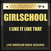 I Like It Like That (Live) by Girlschool