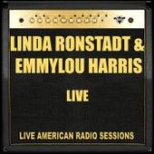Linda Ronstadt & Emmylou Harris Live (Live) by Linda Ronstadt