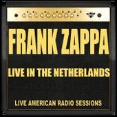 Live in The Netherlands (Live) van Frank Zappa